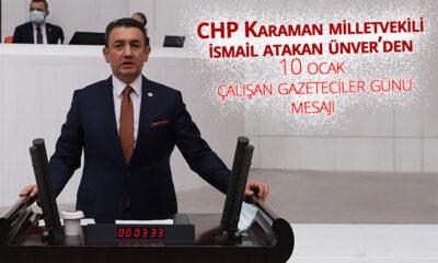 Cumhuriyet Halk Partisi Karaman Milletvekili İsmail Atakan Ünver'in 10 Ocak Çalışan Gazeteciler Günü Mesajı