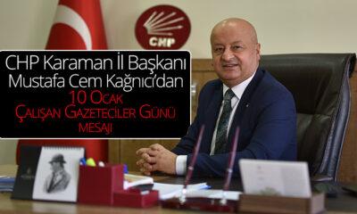 CHP Karaman İl Başkanı Mustafa Cem Kağnıcı'dan 10 Ocak Çalışan Gazeteciler Günü Mesajı