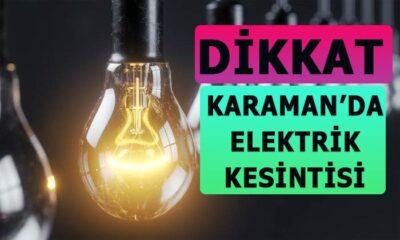 Karaman'da nerelerde elektrik kesintisi yaşanacak?