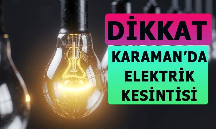 Karaman'da elektrik kesintisi! Nerelerde?