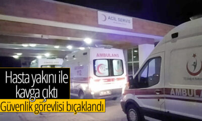 Karaman'da Hasta Yakını İle Kavga Çıktı! Güvenlik Görevlisi Bıçaklandı!