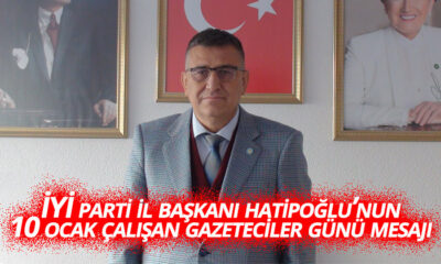 İYİ Parti Karaman İl Başkanı İsmet Hatipoğlu'nun 10 Ocak Çalışan Gazeteciler Günü Mesajı