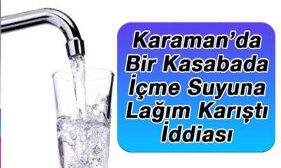 Karaman'da bir kasabada içme suyuna lağım karıştı iddiası