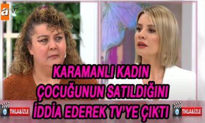 Karamanlı kadın çocuğum satıldı iddiasıyla TV'ye çıktı