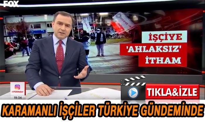 Karamanlı işçiler Türkiye gündeminde