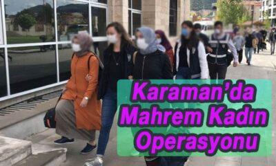 Karaman'da mahrem kadın operasyonu