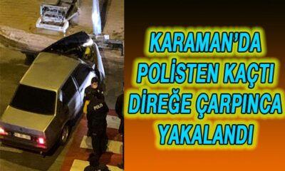 Karaman'da polisten kaçtı! Direğe çarpınca yakalandı