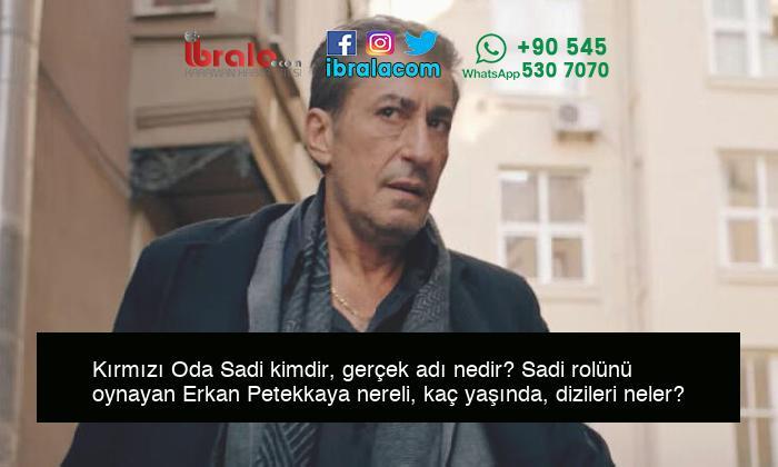 Kırmızı Oda Sadi kimdir, gerçek adı nedir? Sadi rolünü oynayan Erkan Petekkaya nereli, kaç yaşında, dizileri neler?