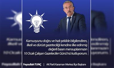 AK Parti Karaman Merkez İlçe Başkanı Feyzullah Tunç'tan 10 Ocak Çalışan Gazeteciler Günü Mesajı