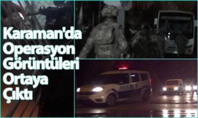 Karaman'da Operasyon Görüntüleri Ortaya Çıktı
