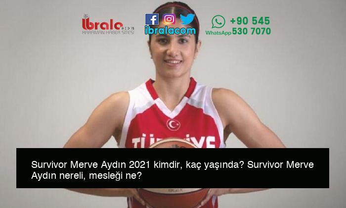 Survivor Merve Aydın 2021 kimdir, kaç yaşında? Survivor Merve Aydın nereli, mesleği ne?