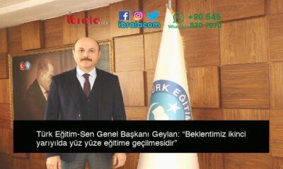 """Türk Eğitim-Sen Genel Başkanı Geylan: """"Beklentimiz ikinci yarıyılda yüz yüze eğitime geçilmesidir"""""""