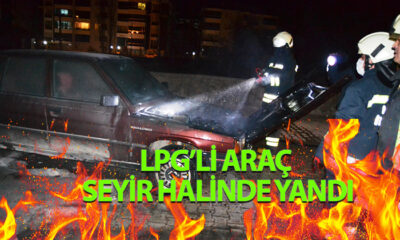 LPG'li Araç Seyir Halinde Alev Aldı