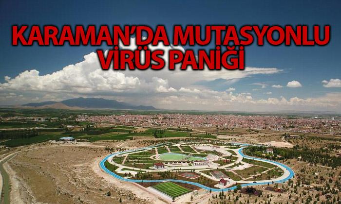 Karaman'da Mutasyonlu Virüs Vakası