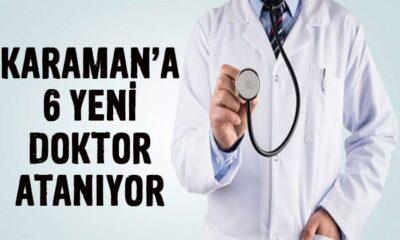 Karaman'a 6 yeni doktor atanıyor