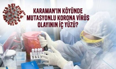 Karaman'da mutasyonlu korona virüs olayının iç yüzü?