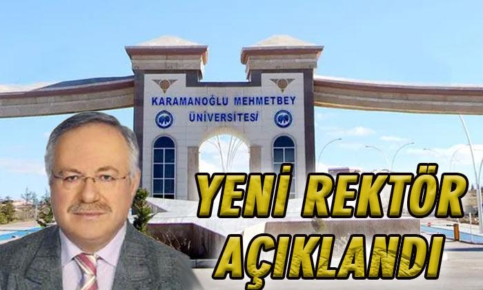 SON DAKİKA! Karamanoğlu Mehmetbey Üniversitesi'nin yeni rektörü belli oldu