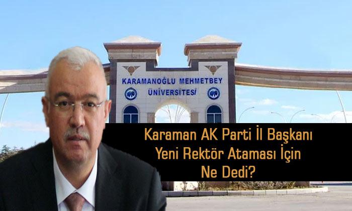 AK Parti İl Başkanı yeni Rektör ataması için ne dedi?