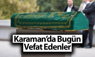 Karaman'da Bugün Kimler Vefat Etti ?