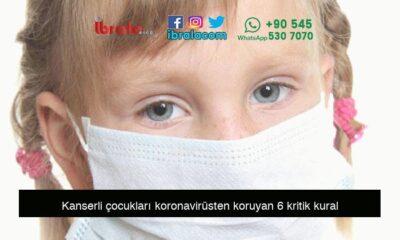 Kanserli çocukları koronavirüsten koruyan 6 kritik kural