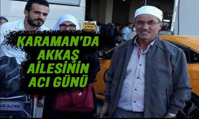 Karaman'da Akkaş ailesinin acı günü
