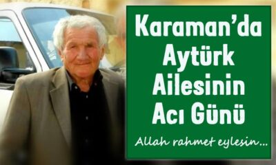 Karaman'da Aytürk ailesinin acı günü