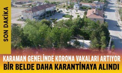 SON DAKİKA Karaman'da bir belde daha karantinaya alındı