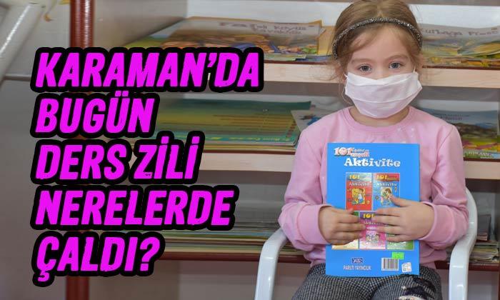 Karaman'da nerelerde ders zili çaldı?