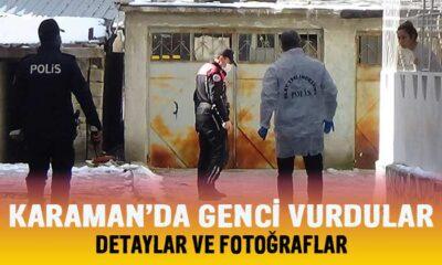 Karaman'da genci vurdular! Detay ve fotoğraflar