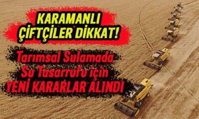 Karamanlı çiftçiler dikkat! Sulama için yeni kararlar alındı