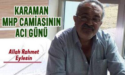 Karaman MHP camiasının acı günü