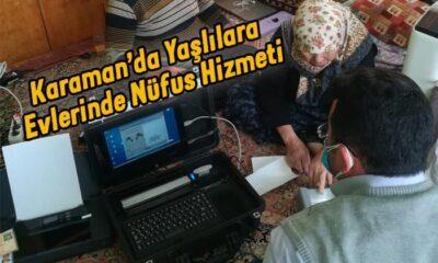 Karaman'da yaşlılara evlerinde nüfus hizmetleri
