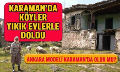 Karaman'da köyler yıkılmış evlerle doldu