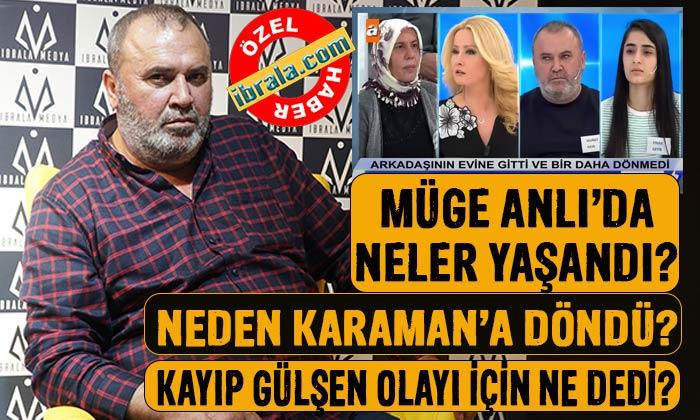 Karamanlı Murat Akın Müge Anlı'da neler yaşadı?
