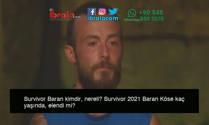 Survivor Baran kimdir, nereli? Survivor 2021 Baran Köse kaç yaşında, elendi mi?
