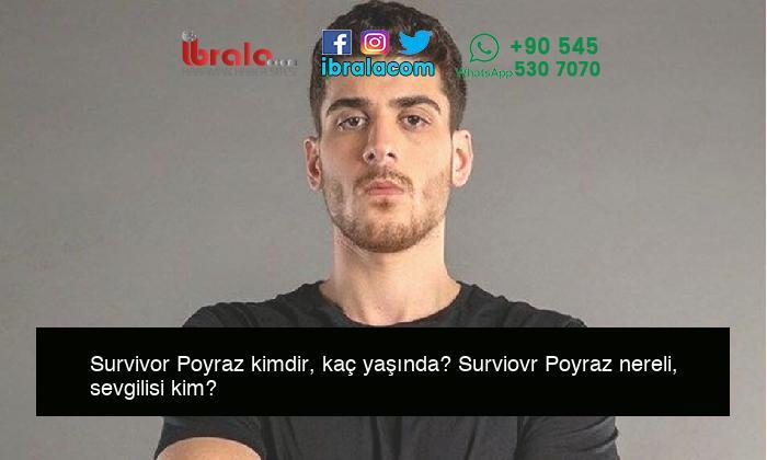 Survivor Poyraz kimdir, kaç yaşında? Surviovr Poyraz nereli, sevgilisi kim?