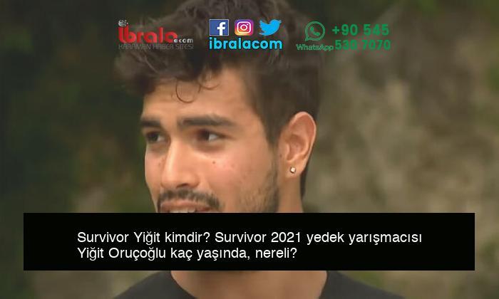 Survivor Yiğit kimdir? Survivor 2021 yedek yarışmacısı Yiğit Oruçoğlu kaç yaşında, nereli?