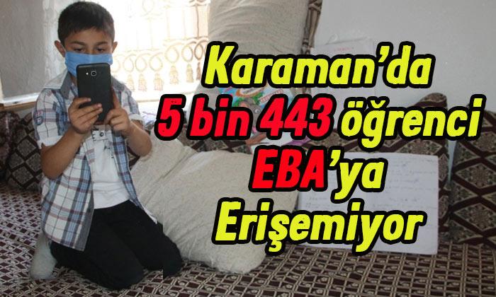 Karaman'da 5 bin 443 öğrenci EBA'ya erişemiyor!