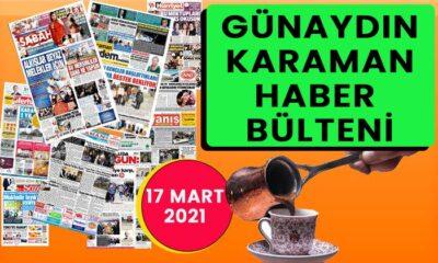 Günaydın Karaman 17 Mart 2021 bülteni