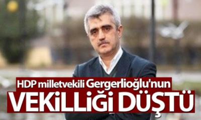 HDP milletvekili Gergerlioğlu'nun vekilliği düştü