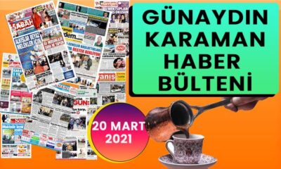 Günaydın Karaman 20 Mart 2021 bülteni