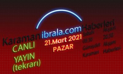 Karaman gündemi 21 mart 2021