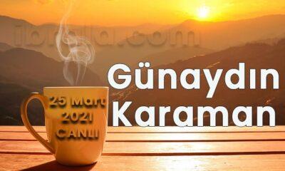 Günaydın Karaman 25 Mart 2021 bülteni