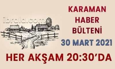 Karaman gündemi 30 mart 2021