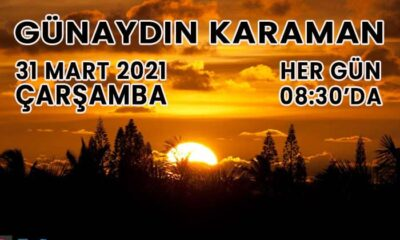 Günaydın Karaman 31 Mart 2021 bülteni