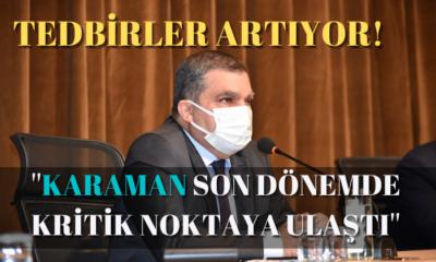 KARAMAN Son Dönemde Kritik Noktaya Ulaştı