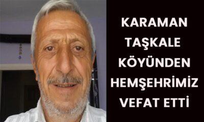 Karaman Taşkale köyünden hemşehrimiz vefat etti