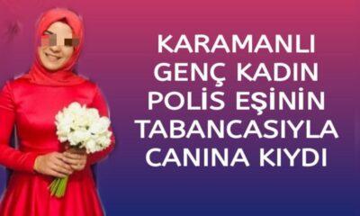Karamanlı genç kadın polis eşinin tabancasıyla canına kıydı