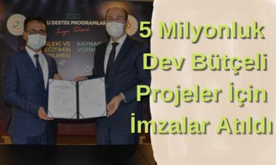 5 Milyonluk Dev Bütçeli Projeler İçin İmzalar Atıldı