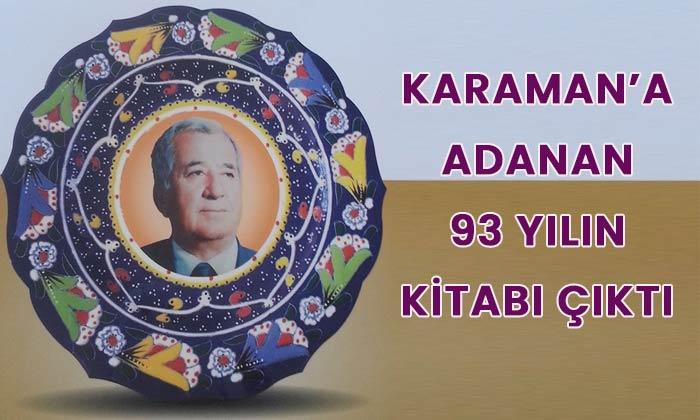 Karaman'a adanan 93 yılın kitabı çıktı